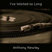 I've Waited so Long von Anthony Newley