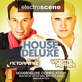 House Deluxe Selected by Victor Perez & Vicente Ferrer by Various Artists