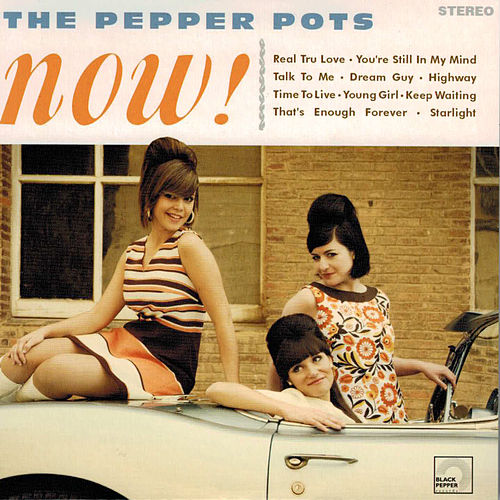 Now by The Pepper Pots