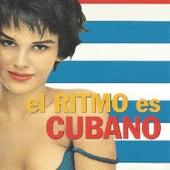 El Ritmo Es Cubano by Various Artists