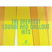 The Greatest Lounge and Chillout Hits by Various Artists
