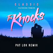 Classic (feat. Powers) (Pat Lok Remix) by The Knocks