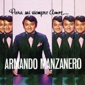 Para Mi Siempre Amor... by Armando Manzanero
