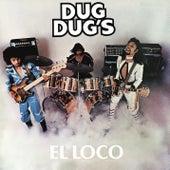 El Loco de Dug Dug's