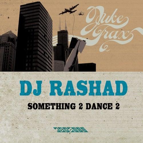 Something 2 Dance 2 by DJ Rashad