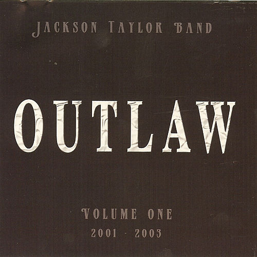 Outlaw Volume One by Jackson Taylor