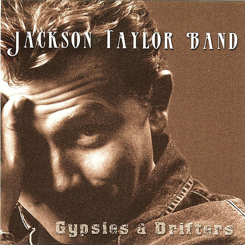 Gypsies & Drifters by Jackson Taylor