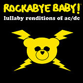 Lullaby Renditions of AC/DC by Rockabye Baby!