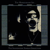 The Independent Singles Collection by The Monochrome Set