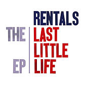 The Last Little Life EP by The Rentals