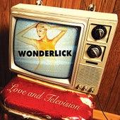 Love & Television by Wonderlick