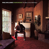 Evergreens - The Best Of The A&M Years by Paul Williams