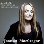 Messiaen: Vingt regards sur l'enfant Jésus by Joanna MacGregor