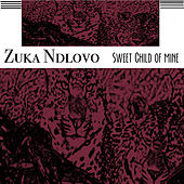 Sweet Child of Mine di Zuka Ndlovo
