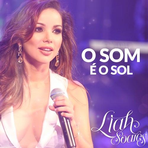 O Som É o Sol von Liah Soares