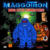 Bug Eyed Monsters by Maggotron