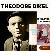 Sings Jewish Folk Songs (Original Album 1959) de Theodore Bikel