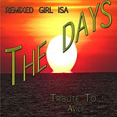 The Days: Tribute to Avicii (Remixed Girl) by Isa