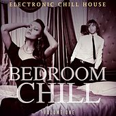 Bedroom Chill, Vol. 1 (Electronic Chill House) by Various Artists