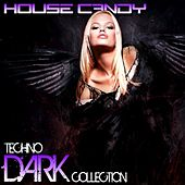 House Candy: Techno Dark Collection by Various Artists