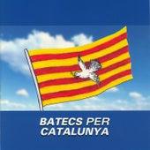 Batecs Per Catalunya von Various Artists
