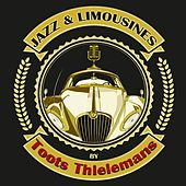 Jazz & Limousines by Toots Thielemans by Toots Thielemans