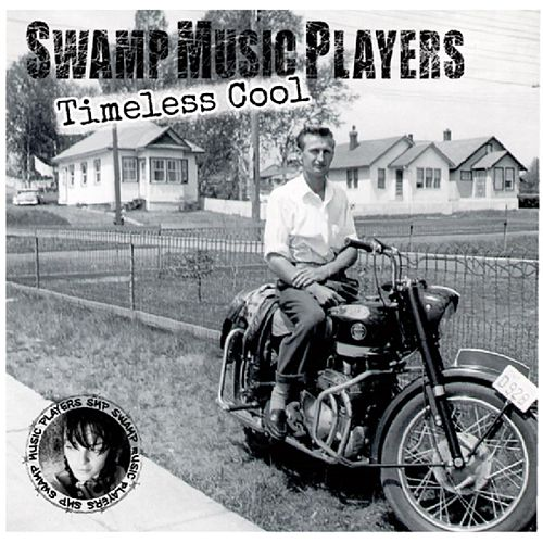 Timeless Cool by Swamp Music Players