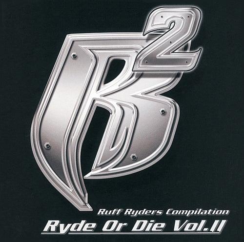 Ryde Or Die Vol. 2 by Ruff Ryders