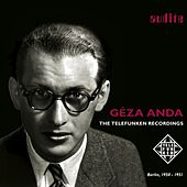Géza Anda: The Telefunken Recordings by Géza Anda