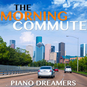 The Morning Commute de Piano Dreamers