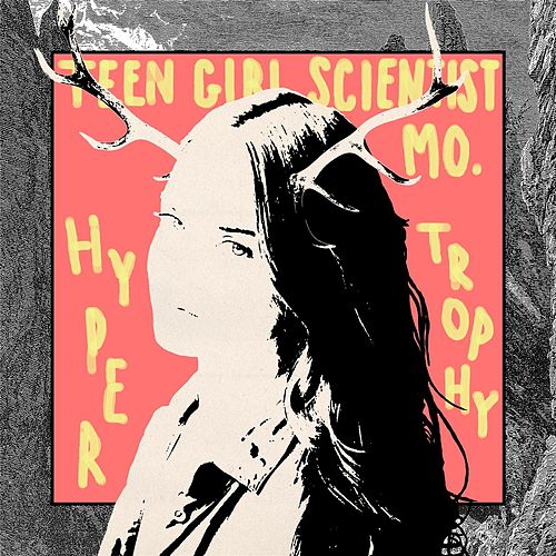 Hyper Trophy by Teen Girl Scientist Monthly