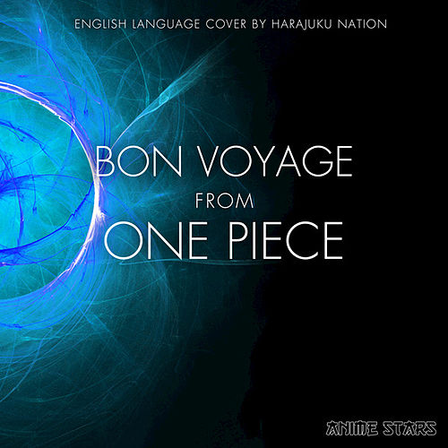 Bon Voyage (From 'One Piece') [English Language Cover] by Harakuju Nation