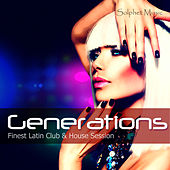 Generations - Finest Latin Club & House Session by Various Artists