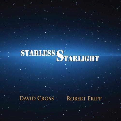Starless Starlight by David Cross & Robert Fripp