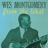 Wes Montgomery, from the West by Various Artists