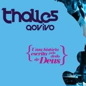 Thalles ao Vivo, Vol. 1 (Uma História Escrita pelo Dedo de Deus) by Thalles Roberto