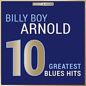 Masterpieces Presents Billy Boy Arnold: 10 Greatest Blues Hits by Billy Boy Arnold