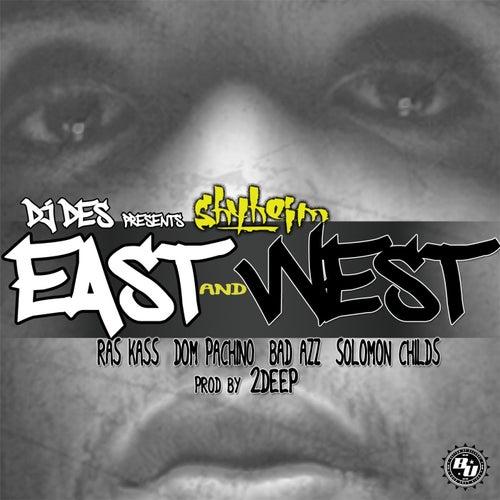 East & West (feat. Ras Kass, Dom Pachino, Bad Azz & Solomon Childs) by Shyheim