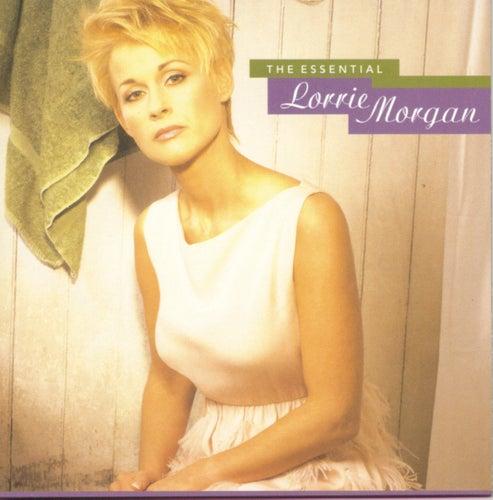 The Essential Lorrie Morgan by Lorrie Morgan