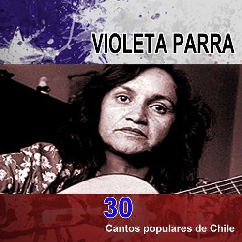 30 cantos populares de Chile by Violeta Parra
