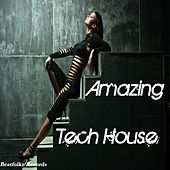 Amazing Tech House by Various Artists
