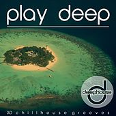 Play Deep (30 Chillhouse Grooves) von Various Artists
