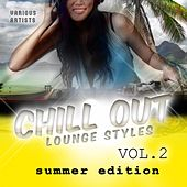 Chill out Lounge Styles, Vol. 2 - Summer Edition by Various Artists