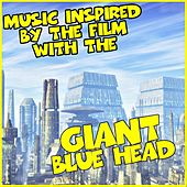 Music Inspired By the Film With the Giant Blue Head de Fandom