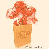 Chillout Berlin (A Journey Into Chillout Vibes) von Various Artists