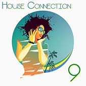 House Connection, 9 (A Journey Into House Music Vibes) von Various Artists