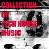 Collection of Tech House Music by Various Artists