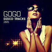 Gogo - Disco Tracks 2015 by Various Artists