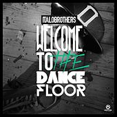 Welcome to the Dancefloor von ItaloBrothers