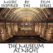 Music Inspired By the Film Series: The Museum At Night de Various Artists